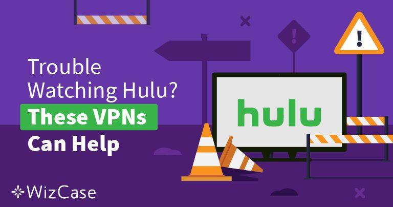 Le Migliori VPN del 2019 per Hulu – Supera il Blocco e Guarda in Sicurezza!