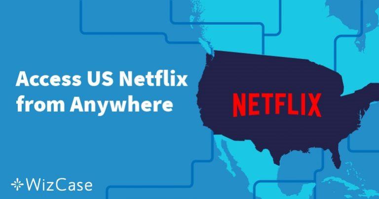 Come guardare Netflix USA al di fuori degli Stati Uniti