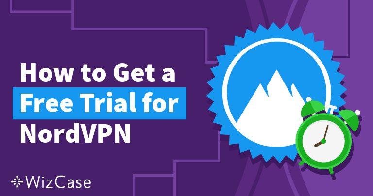 Vuoi provare NordVPN gratis? Ecco come – Aggiornato a maggio 2020