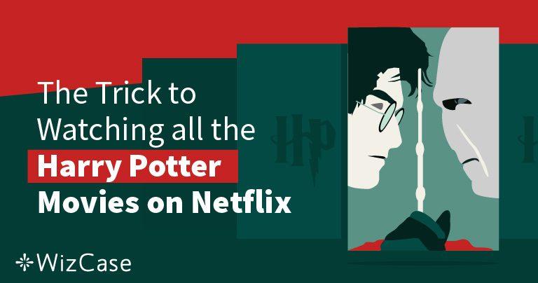Come guardare Harry Potter su Netflix nel 2020 da qualsiasi paese