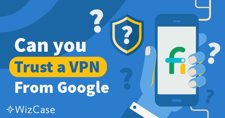 Dovresti fidarti della VPN Project Fi di Google?