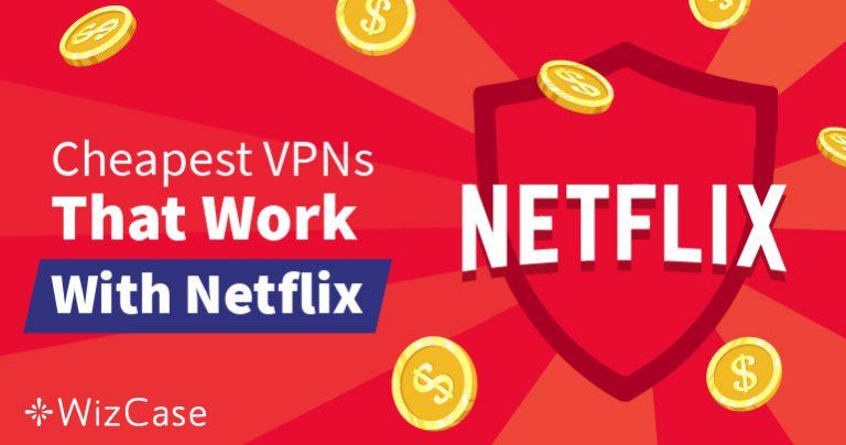 Le Migliori VPN Economiche per Evitare i Blocchi Geografici di Netflix – Garantite