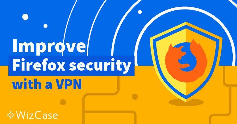 Le 5 Migliori VPN da utilizzare con Firefox