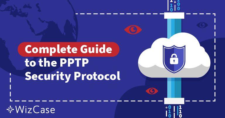 I Protocolli di Sicurezza delle VPN Spiegati: Capire il PPTP Wizcase