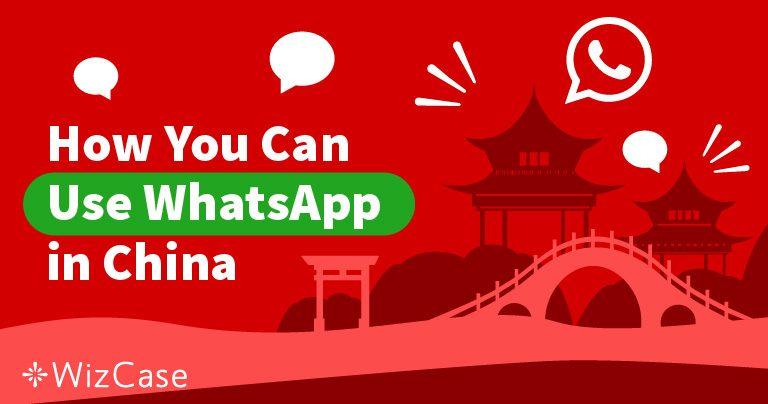 Sbloccare WhatsApp in Cina gratuitamente