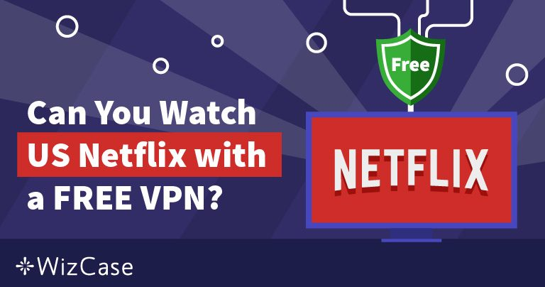 Le VPN Gratuite Funzionano con Netflix in Italia? (Testato 2020)