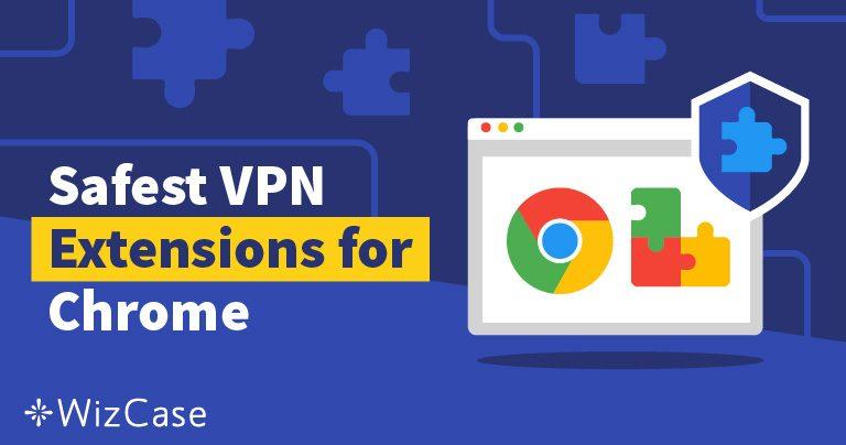Le 4 migliori estensioni VPN e proxy per Chrome nel 2019