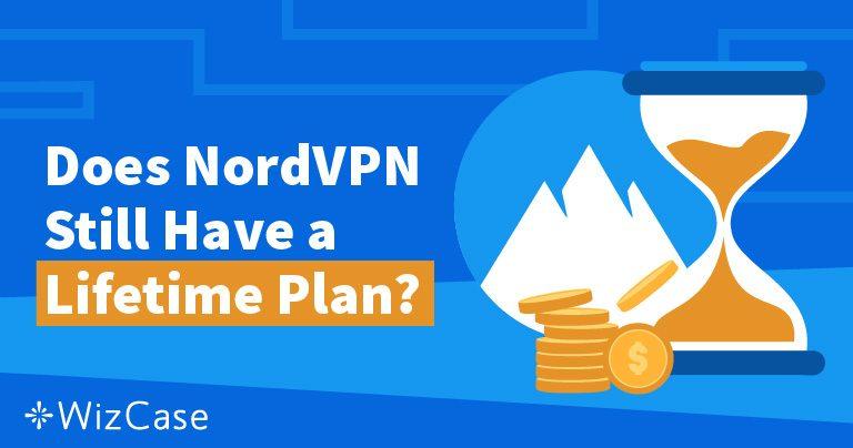 Il Piano a Vita di NordVPN: Dove è Finito e Perché Non ti Mancherà