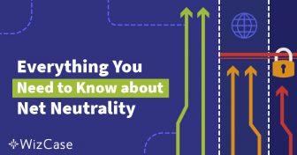 Cos'è la Net neutrality? La guida definitiva (Aggiornata al 2018) Wizcase