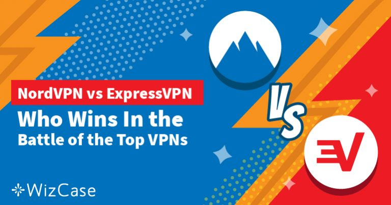ExpressVPN vs NordVPN – Testati 7 Parametri Chiave e Scelto un Vincitore Wizcase