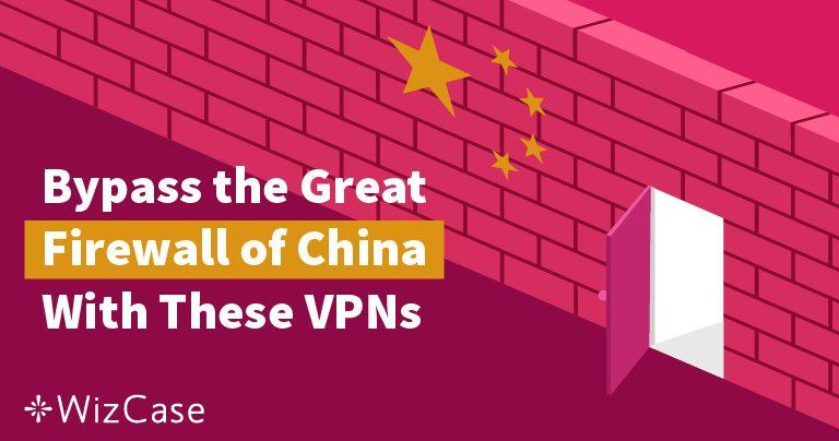 Le Migliori VPN da Usare in Cina nel 2020 (Per Turisti Italiani) Wizcase