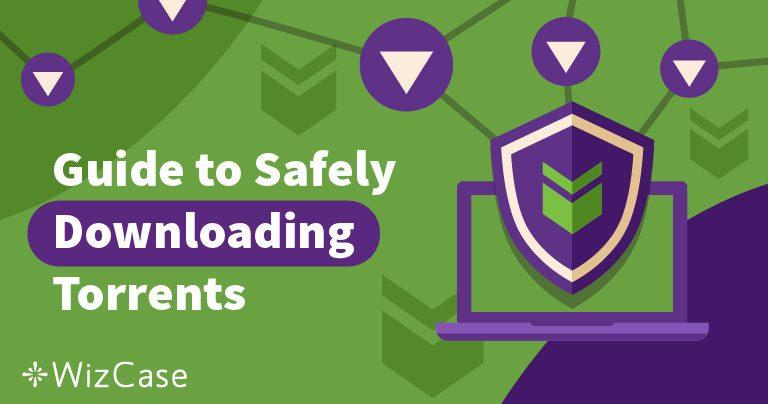 4 consigli per il download dei torrent in modo sicuro e anonimo nel 2019