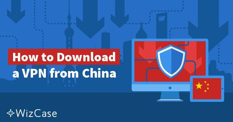 5 Modi per Ottenere una VPN se Sei Già in Cina nel 2021