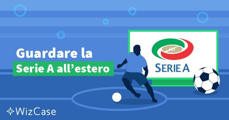 Guardare la Serie A all'estero