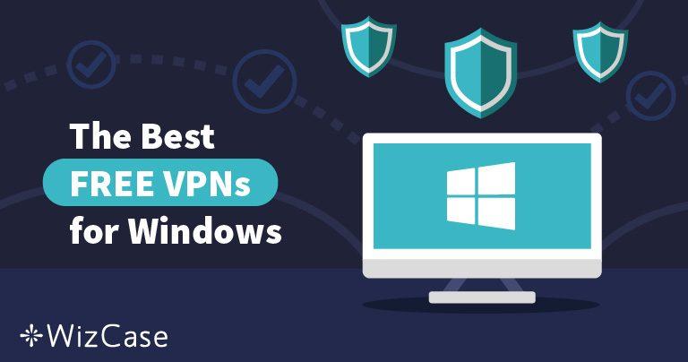Le migliori VPN gratis per Windows (aggiornato al Agosto 2021)