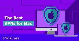 Le 4 migliori VPN per Mac e le 2 da evitare (aggiornato a maggio 2019) Wizcase