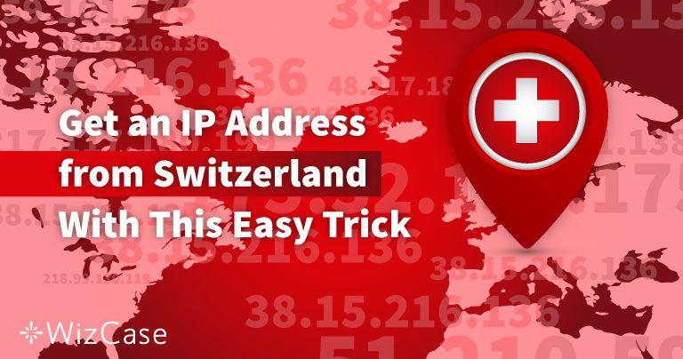 2 passi per ottenere un indirizzo IP in Svizzera nel 2019