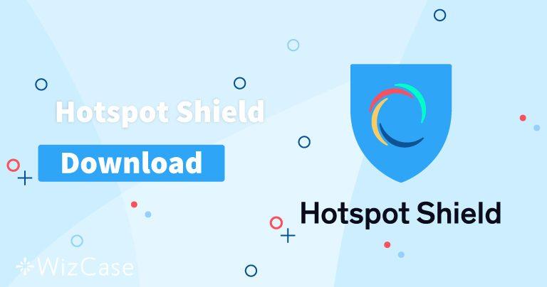 Scarica Hotspot Shield (la versione più recente) per desktop e dispositivi mobili