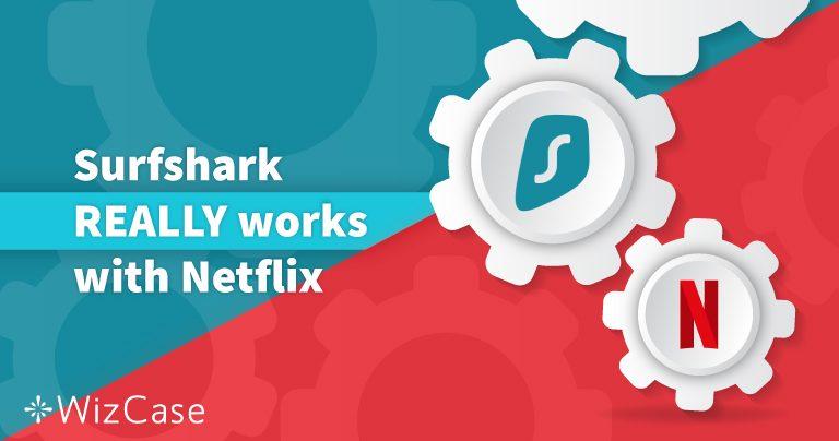 Testato: Surfshark con Netflix USA e Altri 13 Paesi – Aggiornato al 2019