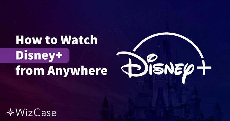 Le 5 migliori VPN per guardare Disney+ dall' Italia nel 2020