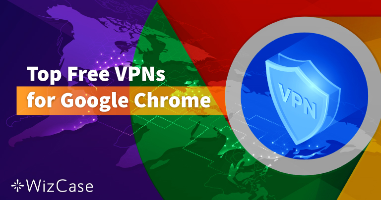 Le 6 migliori VPN per Google Chrome