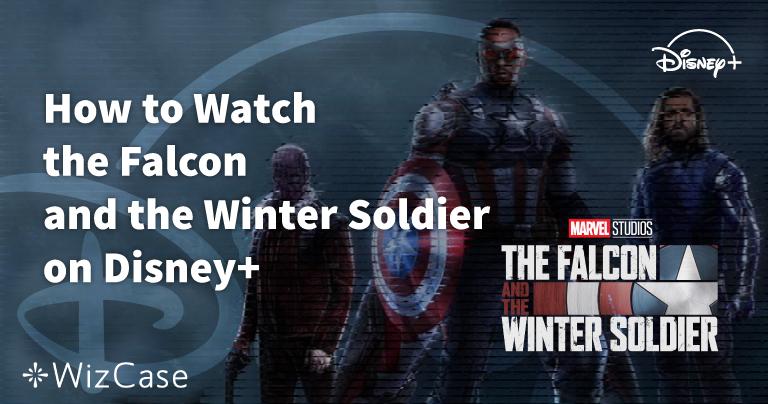 Come guardare The Falcon and The Winter Soldier su Disney+ da qualsiasi paese nel (2020)