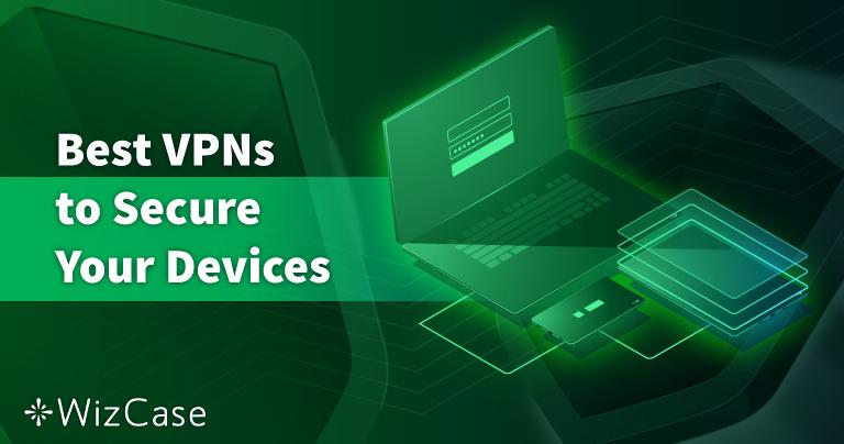 Le 8 VPN più sicure per PC, Mac e telefoni: testate nel 2021