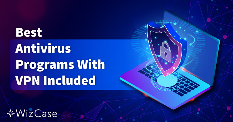 I 5 migliori antivirus con VPN integrata del 2021