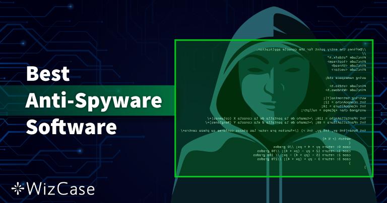 I 10 migliori Anti-Spyware del 2021 (Rimozione e protezione)
