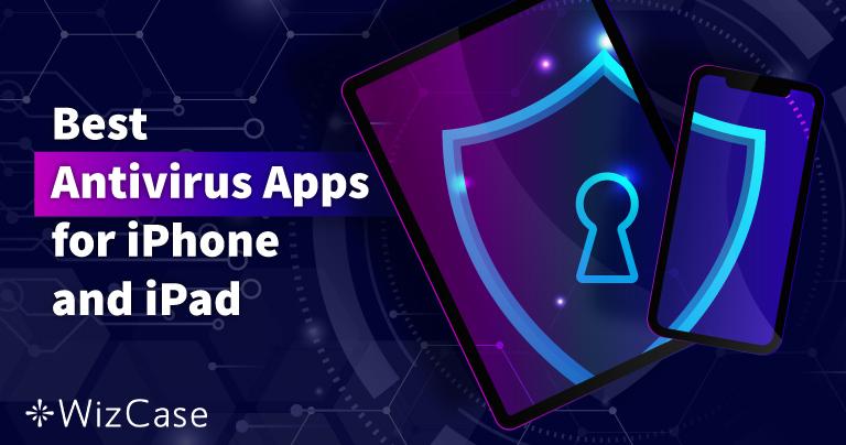 I 5 migliori antivirus iOS per iPhone e iPad (aggiornato 2021)