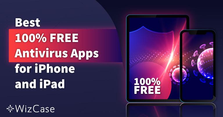 Le 6 migliori app antivirus GRATIS per iPhone e iPad del 2021